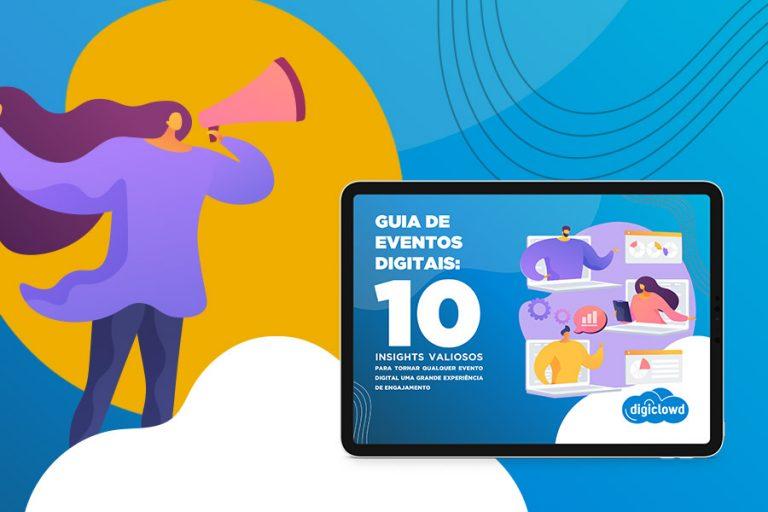 Guia de Eventos Digitais: 10 insights valiosos para tornar qualquer evento digital em uma grande experiência de engajamento