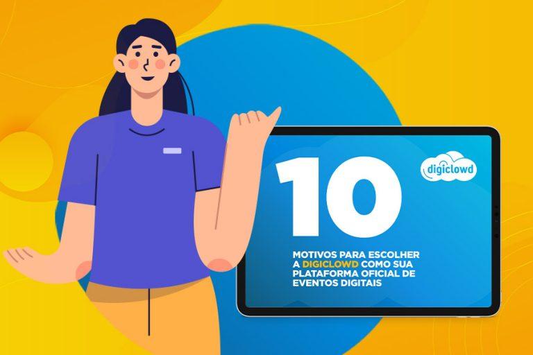 10 motivos para você escolher a Digiclowd como sua plataforma oficial
