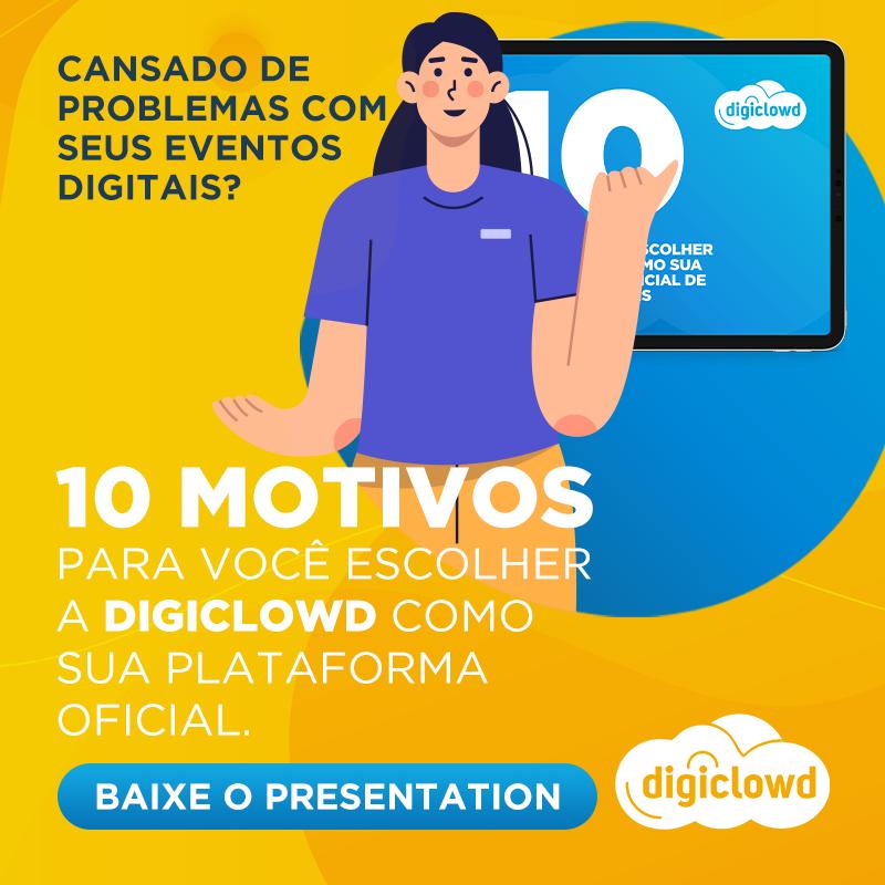 10 Motivos para escolher a Digiclowd como sua Plataforma Oficial de eventos digitais